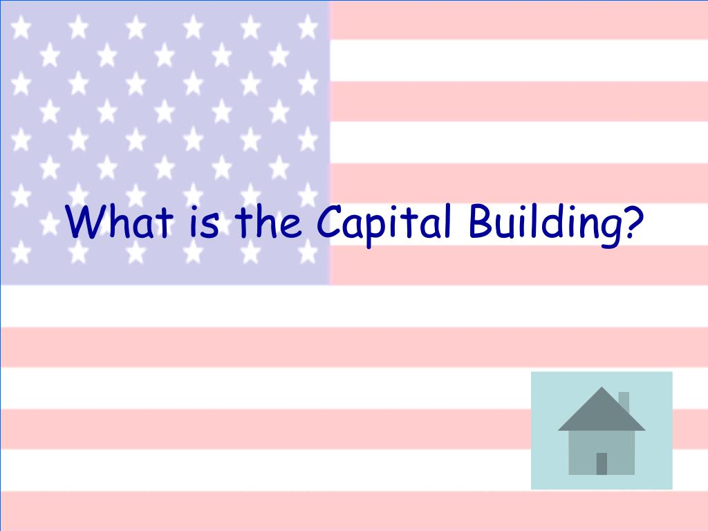 What is the Capital Building?