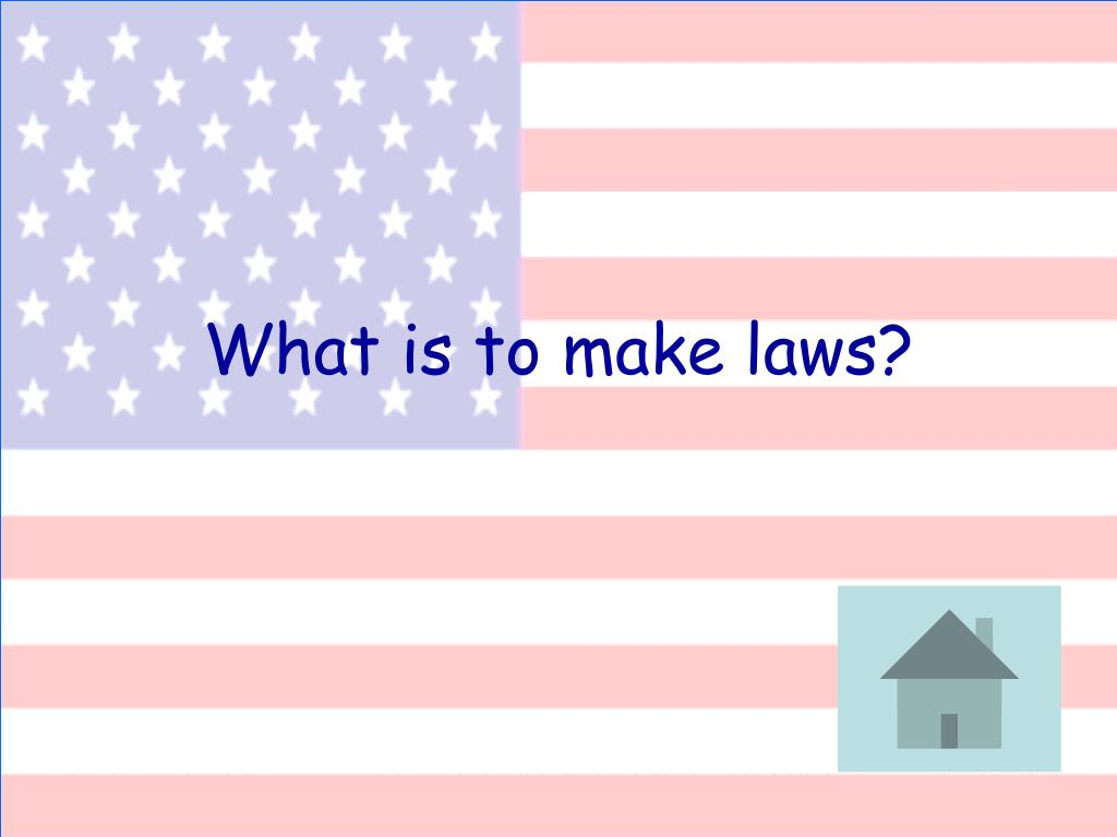 What is to make laws?