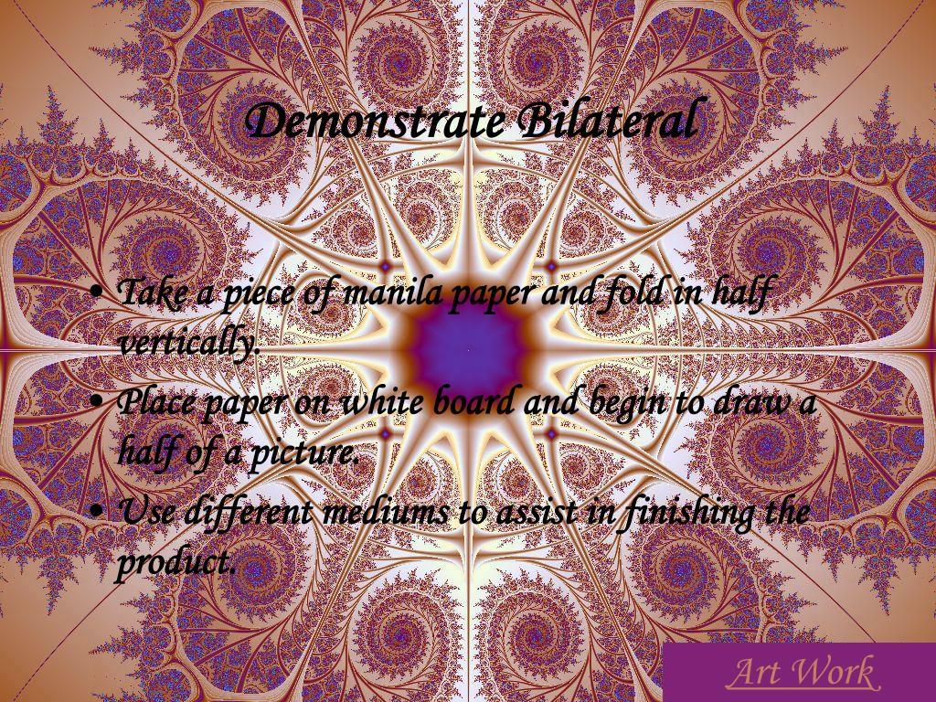 Demonstrate Bilateral