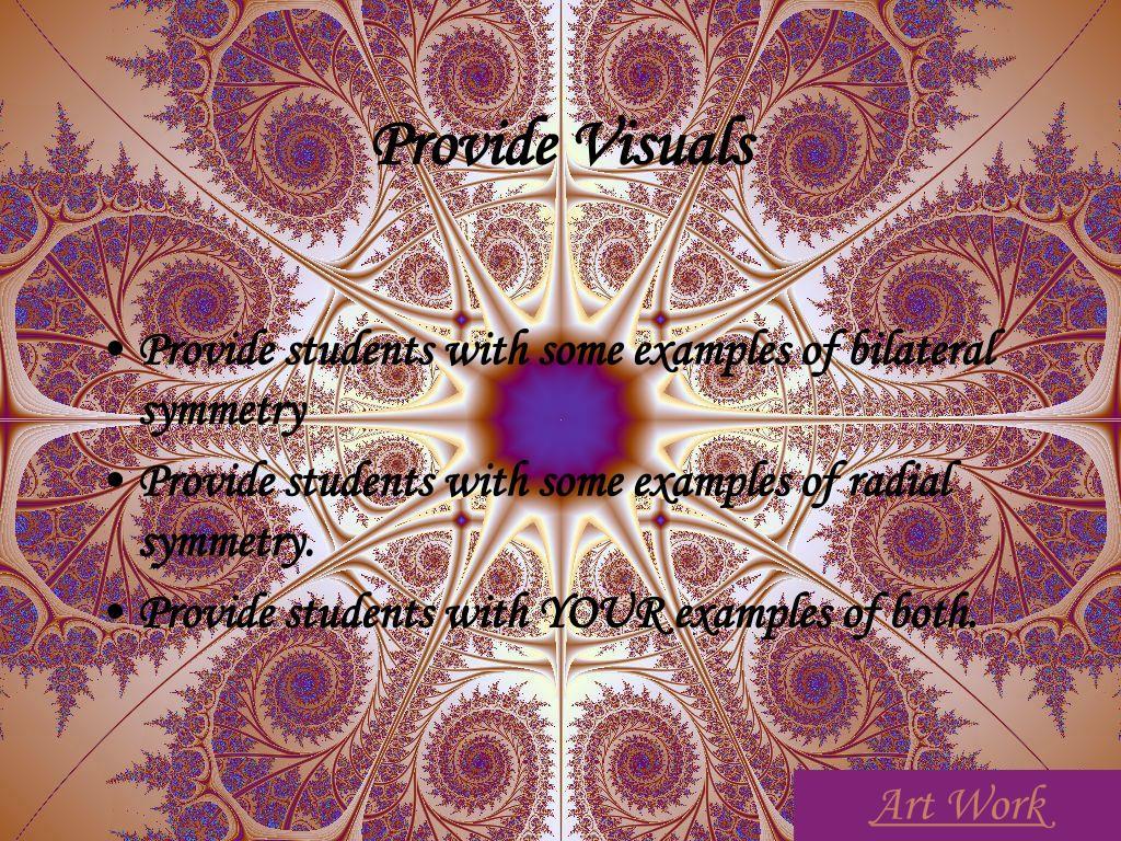 Provide Visuals