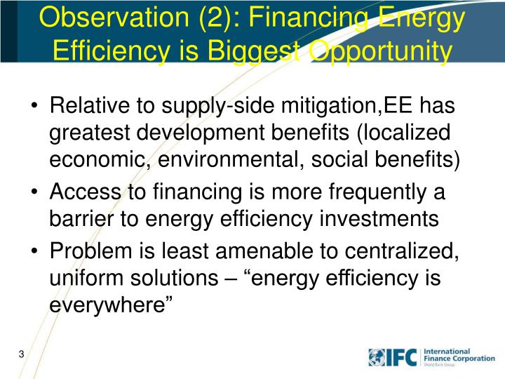 Observation 2 financing energy efficiency is biggest opportunity