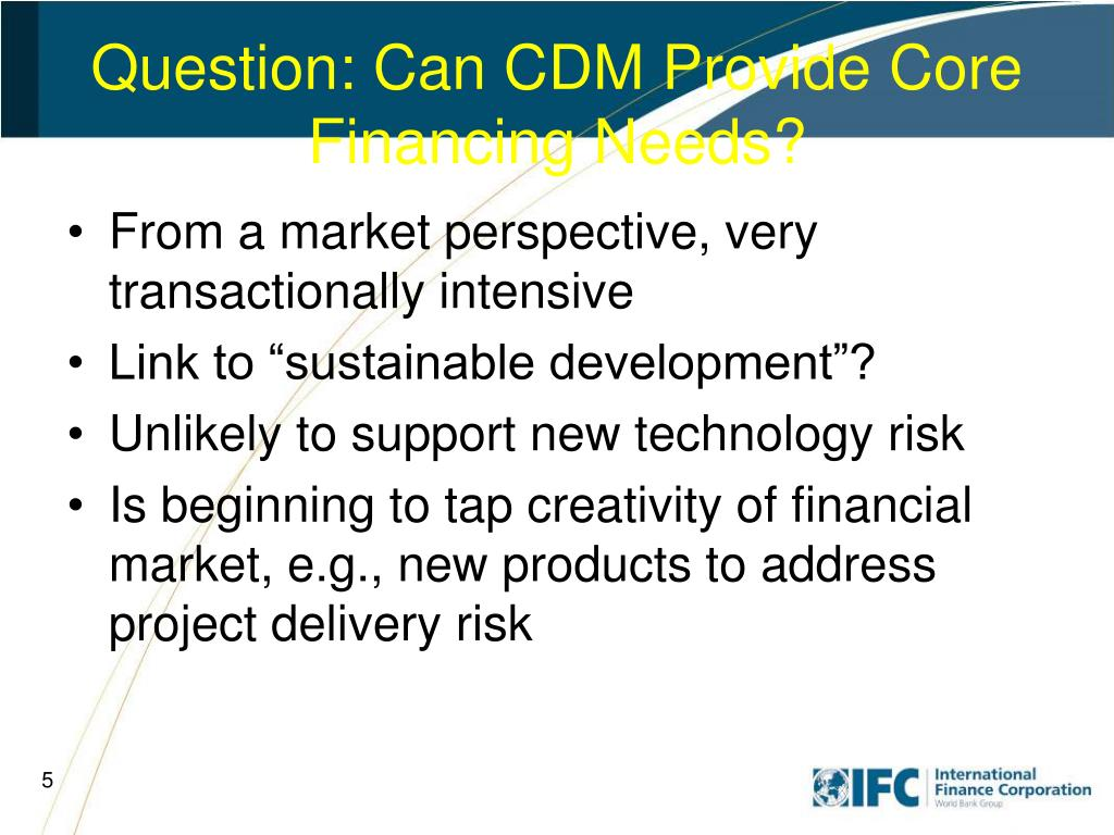 Question: Can CDM Provide Core Financing Needs?