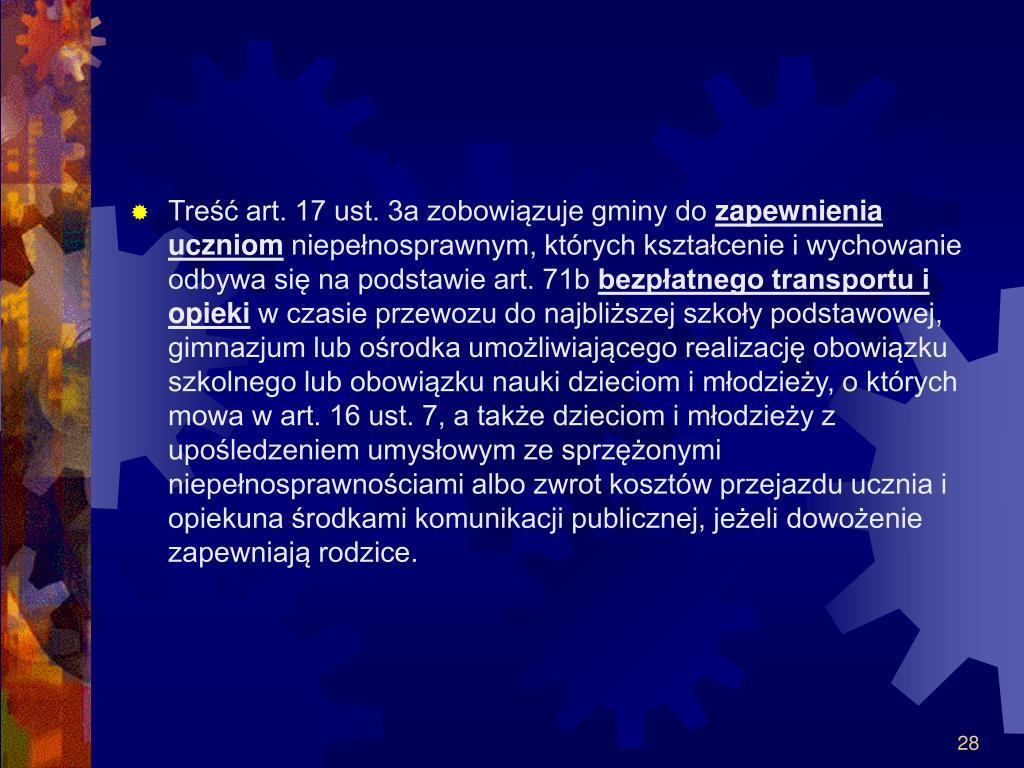 Treść art. 17 ust. 3a zobowiązuje gminy do