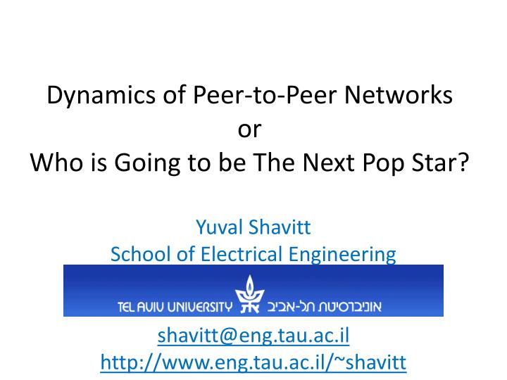 Dynamics of peer to peer networks or who is going to be the next pop star