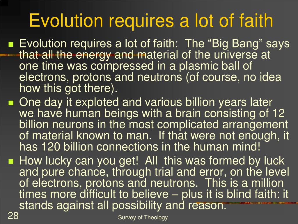 Evolution requires a lot of faith