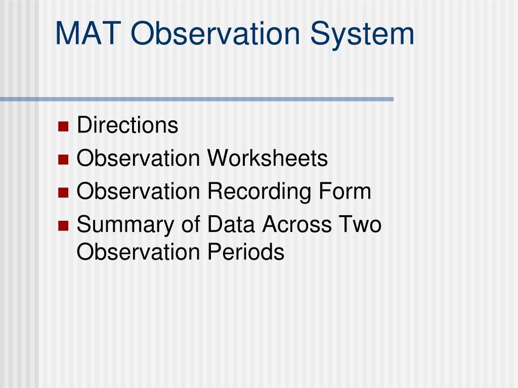 MAT Observation System