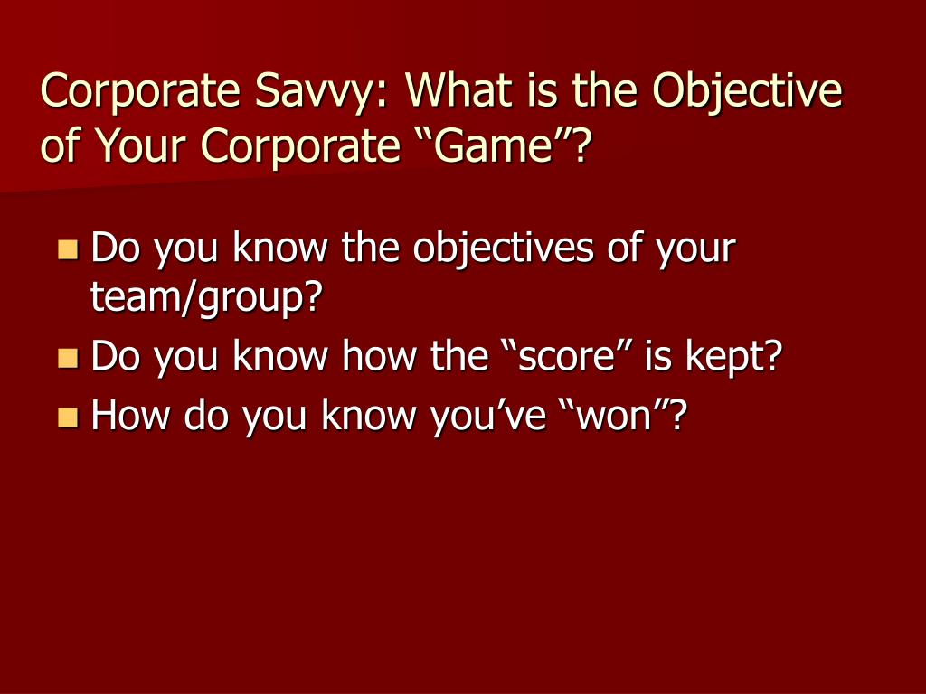"""Corporate Savvy: What is the Objective of Your Corporate """"Game""""?"""