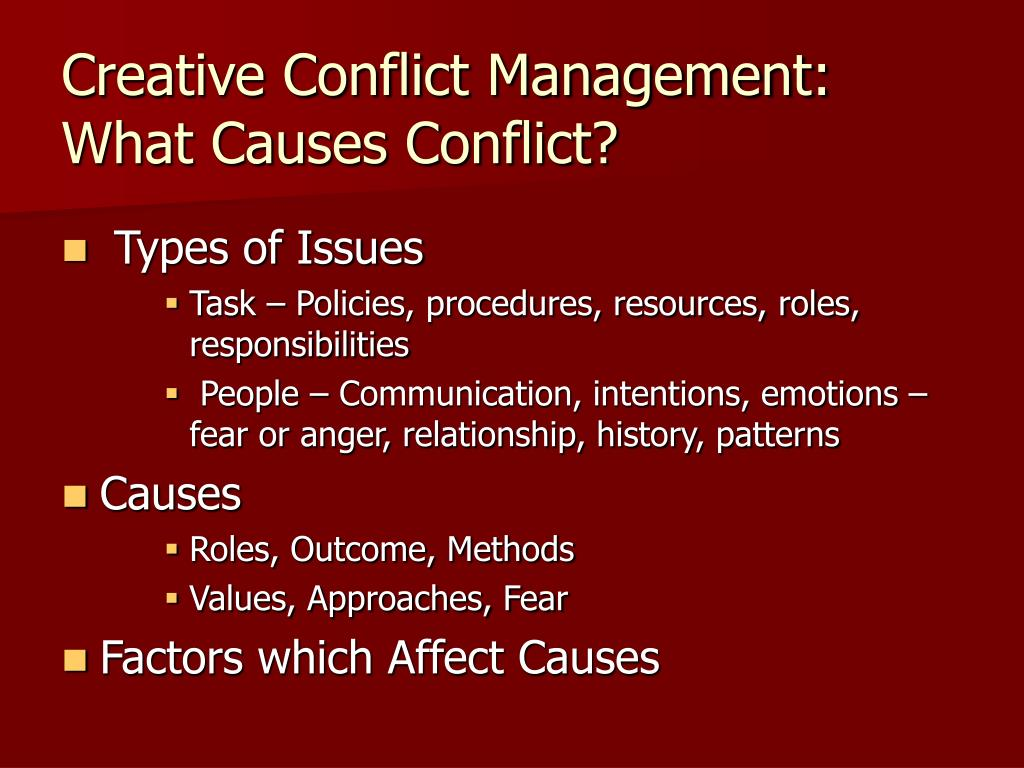 Creative Conflict Management: What Causes Conflict?