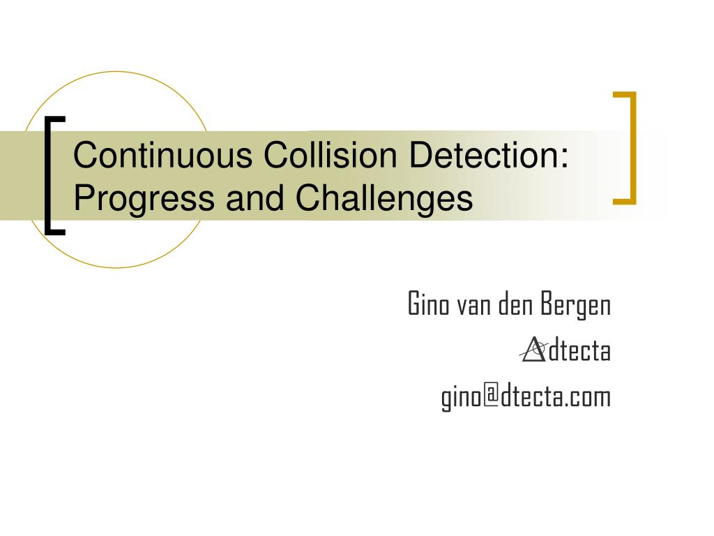 continuous collision detection progress and challenges