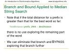 branch and bound applied to median string search
