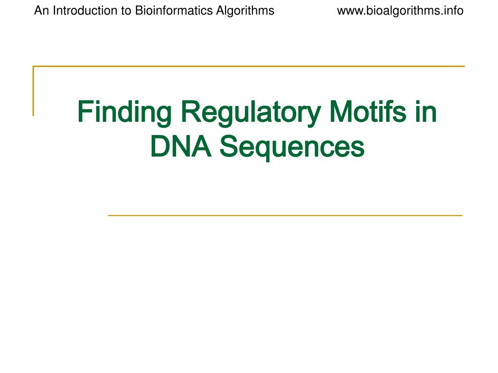 finding regulatory motifs in dna sequences l.