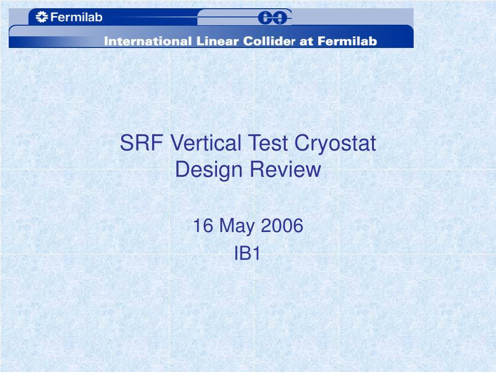 srf vertical test cryostat design review l.