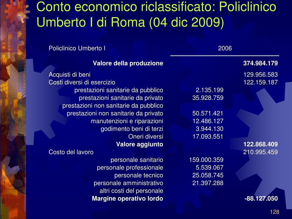 Conto economico riclassificato: Policlinico Umberto I di Roma (04 dic 2009)