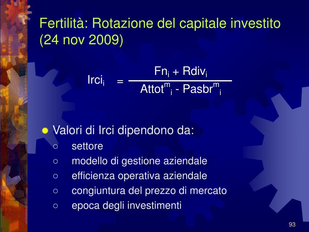 Fertilità: Rotazione del capitale investito (24 nov 2009)