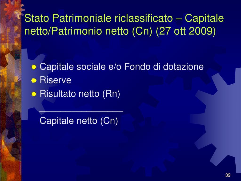 Stato Patrimoniale riclassificato – Capitale netto/Patrimonio netto (Cn) (27 ott 2009)