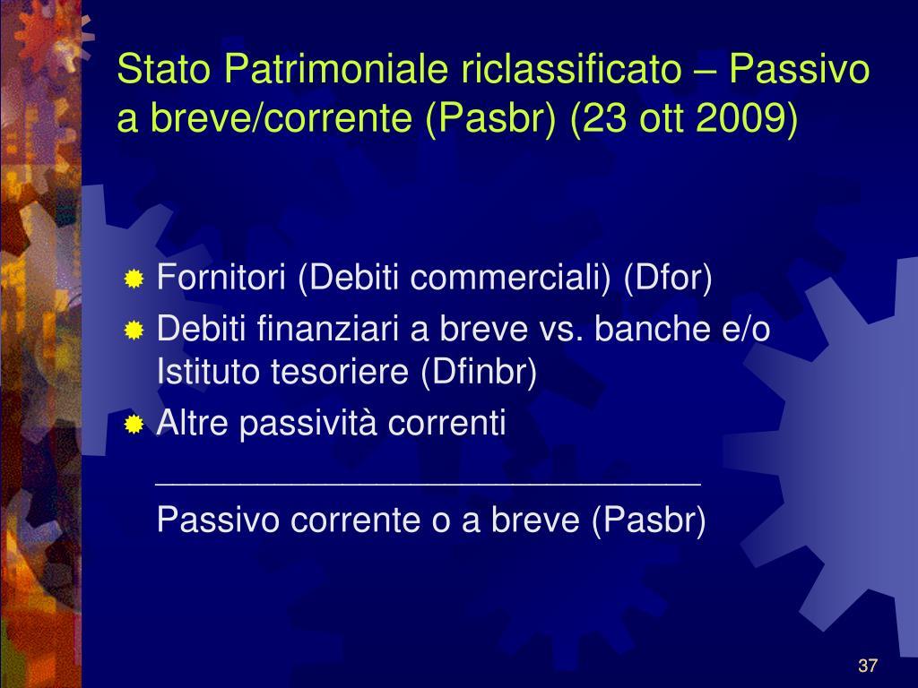 Stato Patrimoniale riclassificato – Passivo a breve/corrente (Pasbr) (23 ott 2009)