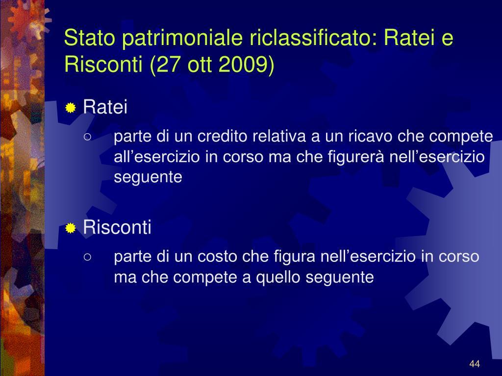 Stato patrimoniale riclassificato: Ratei e Risconti (27 ott 2009)