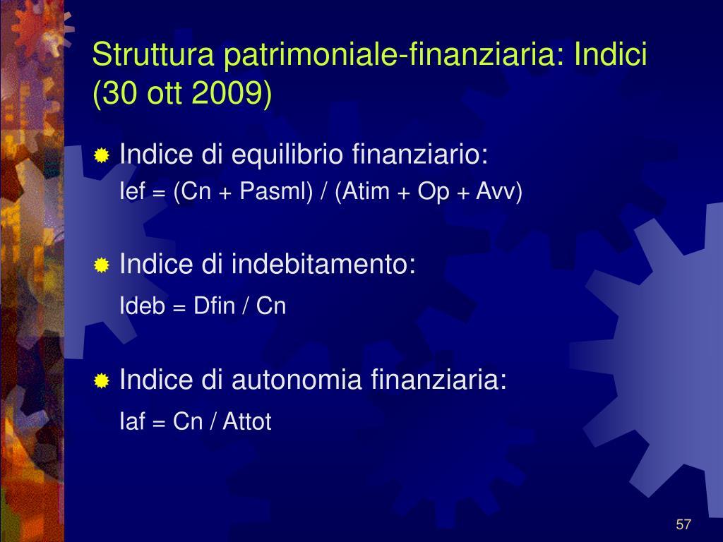 Struttura patrimoniale-finanziaria: Indici