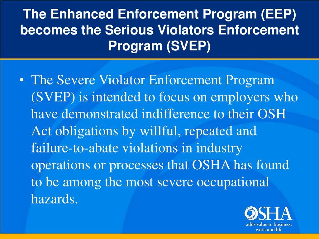 The Enhanced Enforcement Program (EEP) becomes the Serious Violators Enforcement Program (SVEP)