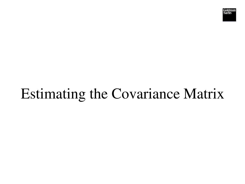 Estimating the Covariance Matrix