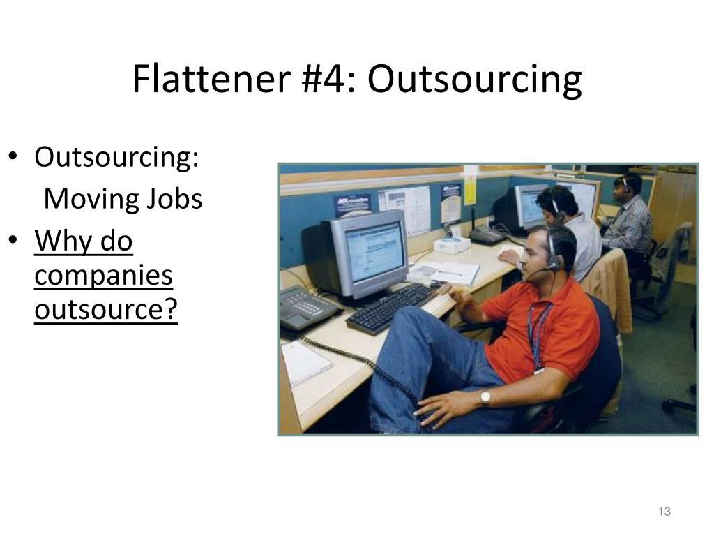 Flattener #4: Outsourcing