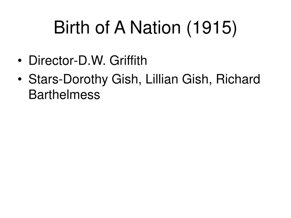 Birth of A Nation (1915)