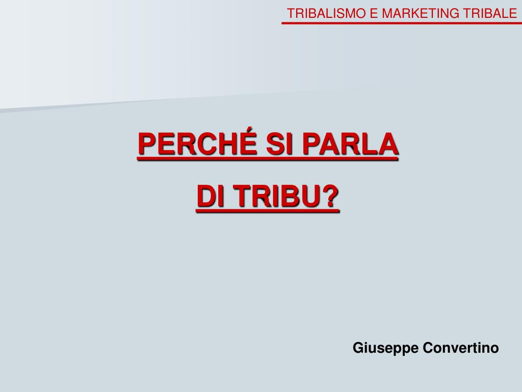TRIBALISMO E MARKETING TRIBALE