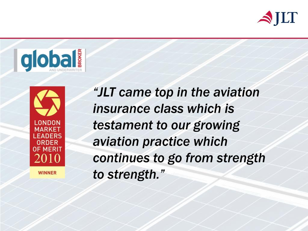 """""""JLT came top in the aviation insurance class which is testament to our growing aviation practice which continues to go from strength to strength."""""""