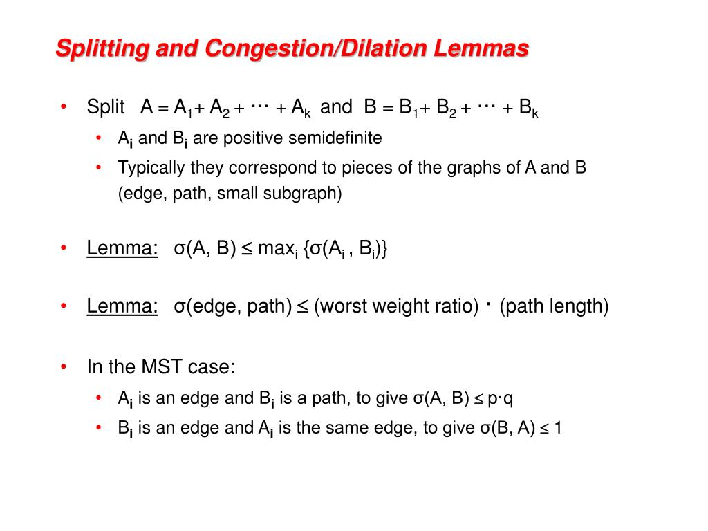 Splitting and Congestion/Dilation Lemmas