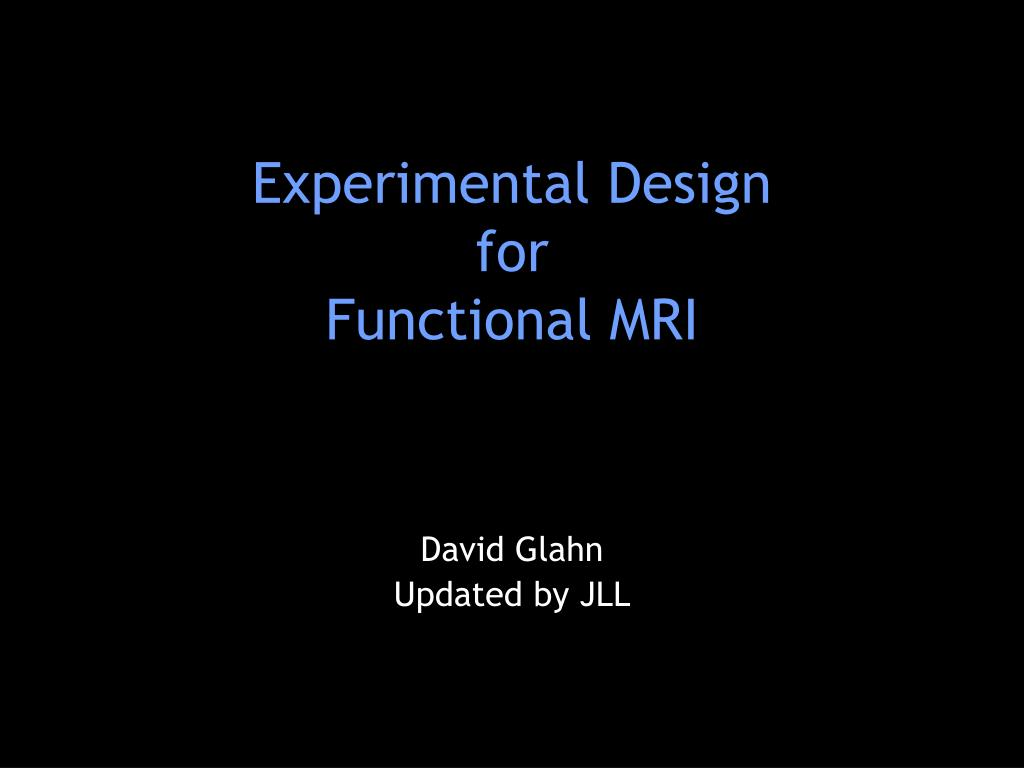 experimental design for functional mri l.