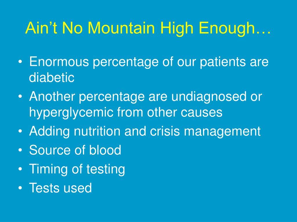 Ain't No Mountain High Enough…