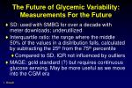 the future of glycemic variability measurements for the future