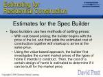 estimates for the spec builder