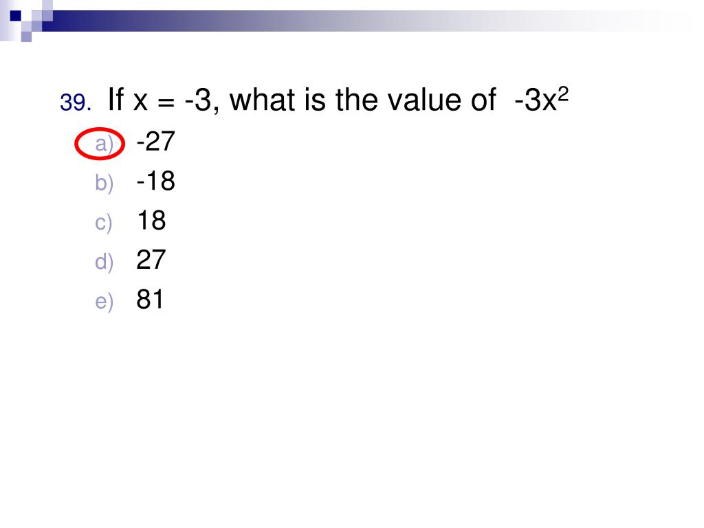If x = -3, what is the value of  -3x