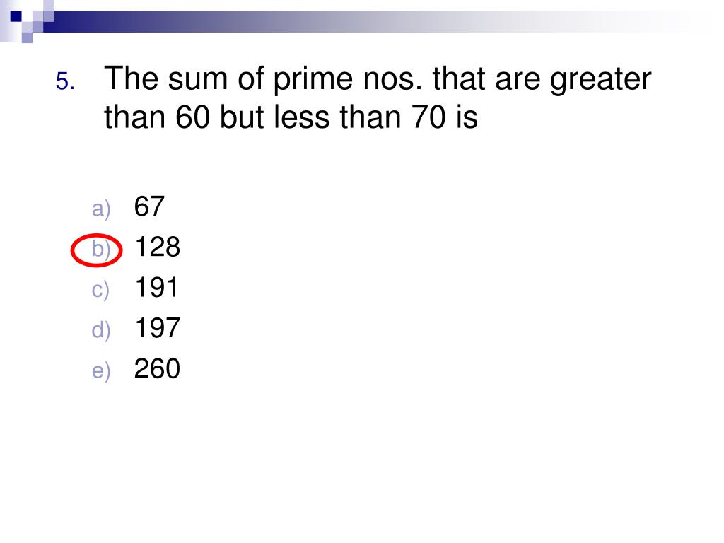 The sum of prime nos. that are greater than 60 but less than 70 is