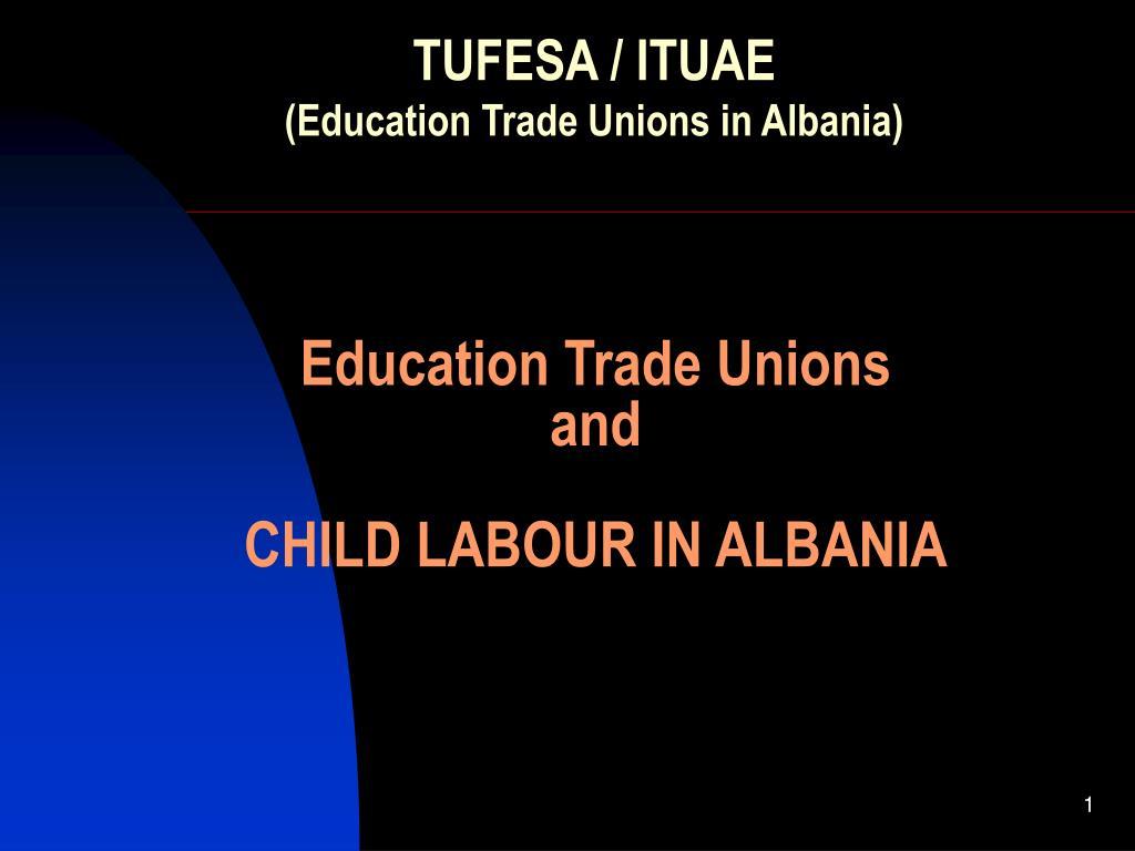 education trade unions and child labour in albania l.