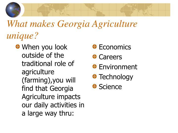 What makes georgia agriculture unique