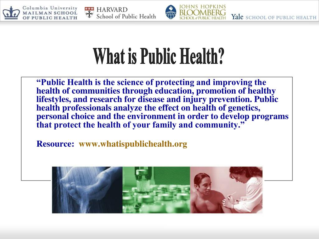 """Public Health is the science of protecting and improving the health of communities through education, promotion of healthy lifestyles, and research for disease and injury prevention. Public health professionals analyze the effect on health of genetics, personal choice and the environment in order to develop programs that protect the health of your family and community."""