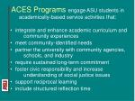 aces programs engage asu students in academically based service activities that