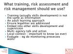 what training risk assessment and risk management should we use