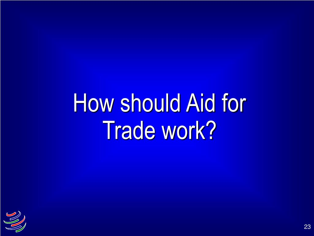 How should Aid for Trade work?
