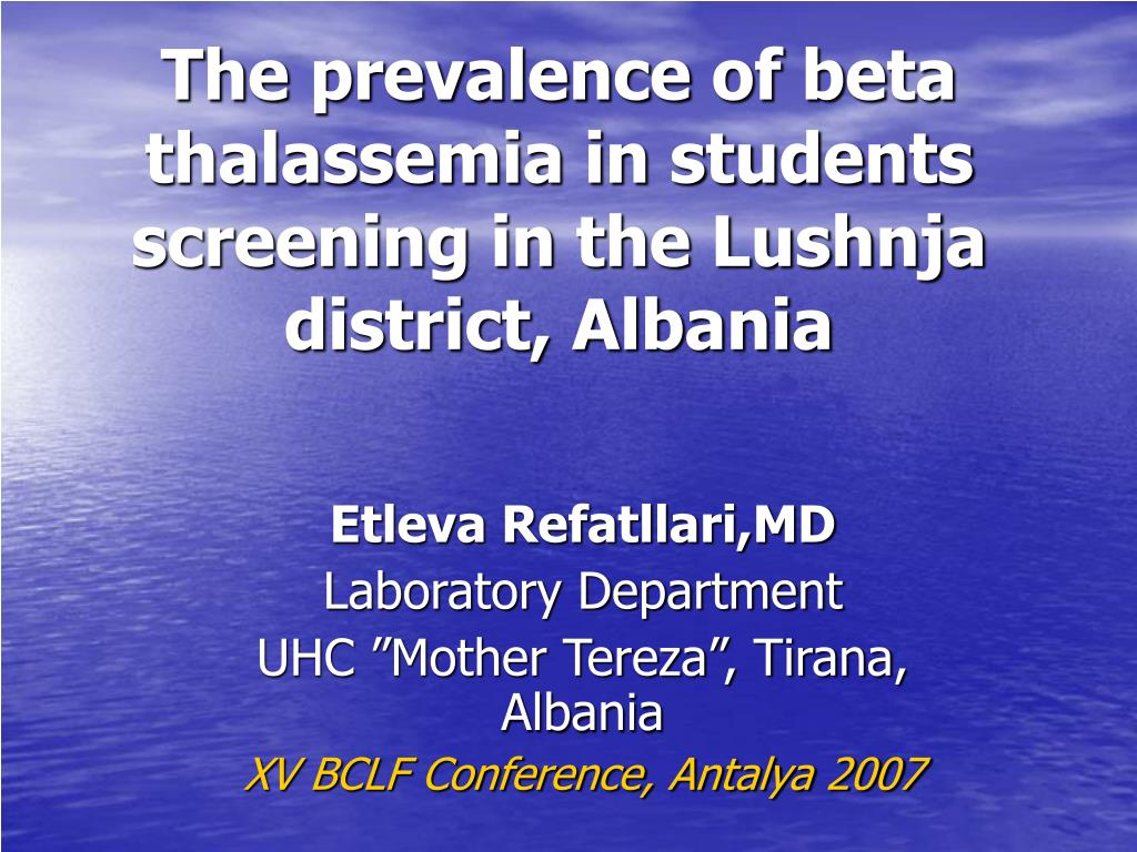 the prevalence of beta thalassemia in students screening in the lushnja district albania l.