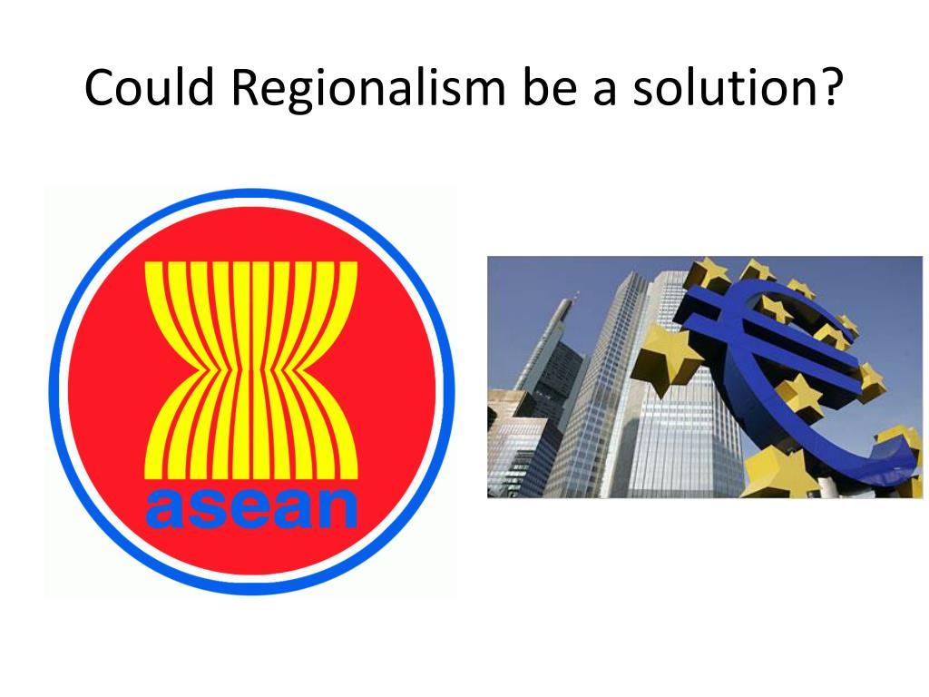Could Regionalism be a solution?