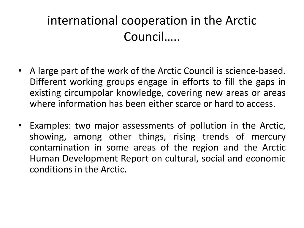 international cooperation in the Arctic Council…..
