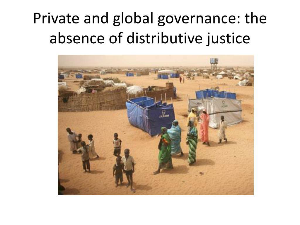 Private and global governance: the absence of distributive justice