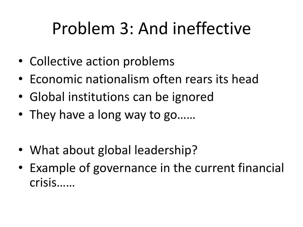 Problem 3: And ineffective