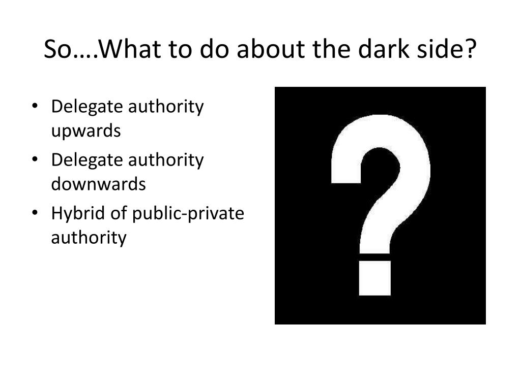 So….What to do about the dark side?