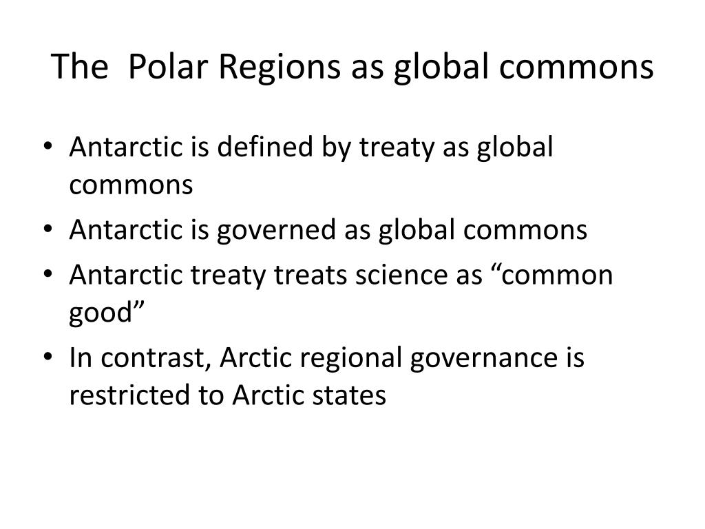 The  Polar Regions as global commons