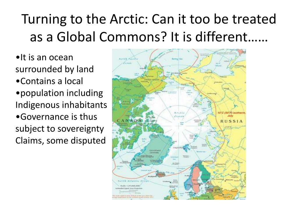 Turning to the Arctic: Can it too be treated as a Global Commons? It is different……