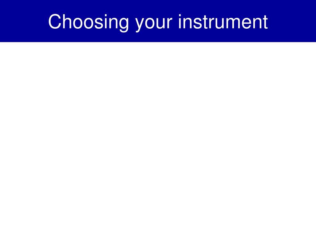 Choosing your instrument